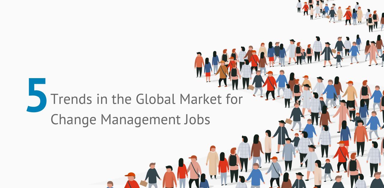 Prepare for 2021: 5 Key Trends for Change Management Job Roles