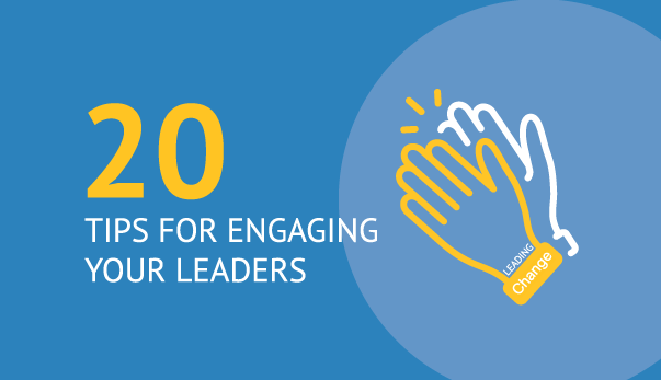 20 Tips for Engaging Your Leaders